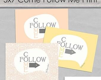 Come Follow Me - Print