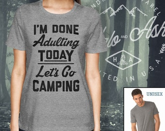 I'm Done Adulting Today Let's Go Camping Shirt Funny Camping T-Shirt Cute Awesome Tee Birthday Christmas