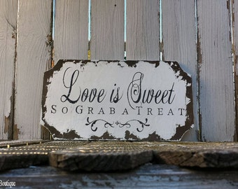 Love is Sweet. Wedding Sign. Dessert Table Sign. Candy Buffet Sign. Candy Bar Sign. Wedding Sign. Wedding Reception.