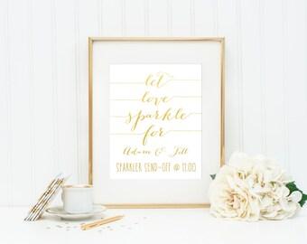 Sparkler Wedding Sign / ACTUAL FOIL Wedding Sign / Let Love Sparkle Sign / Gold Foil Wedding Sign / Wedding Sparkler Print / Custom Wedding