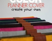 2017 Planner Cover -  Create your own custom color planner cover