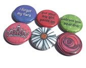 Sassy Magnet or Pinback Button Set - tiara, flowers, diva, princess, funny sayings, quote magnets, fridge magnets or pin badges, party favor