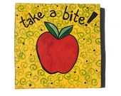 Take A Bite Apple Art - Original Mixed Media Collage Painting - funny saying, quote, kitchen art, fruit, food, wall decor by Claudine Intner