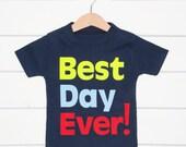 Best Day Ever! Kids T shirt|Birthday T shirt|Boys T shirt|Girls T shirt|1st Birthday|Birthday Gift|littlechook t shirt|unisex|slogan t shirt