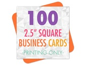 """100 Business Cards, Square Business Cards, Business Card Printing, 2.5"""" Printed Cards, Rounded Corners, Matte or Glossy"""
