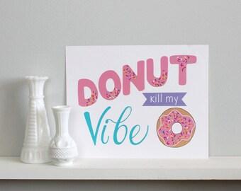 Donut Kill My Vibe - Art Print