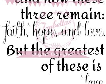 Faith Hope Love Bible Verse SVG Vector Printable Cutable