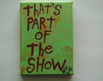 That's Part Of The Show - NayArts - Word Art Folk Painting
