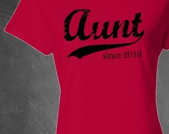Aunt since ANY year, personalized womens fitted tee, screen print tshirt, sister gift, sister-in-law gift, aunt t-shirt, Christmas gift