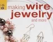 Getting Started Making Wire Jewelry and More. An easy to follow Instruction Book for Personal Jewelry making or Business
