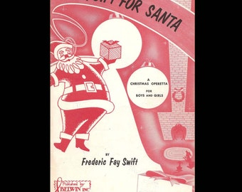 A Gift for Santa; A Christmas Operetta for Boys and Girls by Frederic Fay Swift - Vintage Music Book c. 1957