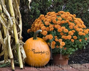 Be Thankful Decal Thanksgiving decor for fall, DIY, Front door , Pumpkin, Sign lettering