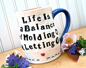 Life Is A Balance, Holding On Letting Go Rumi Quote Mug - HandMade Rustic Letterpress Stamped Inspirational Coffee Tea Cup Yoga Teacher Gift