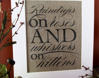RAINDROPS on ROSES and WHISKERS on kittens - burlap art print