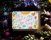 Oh What a Beautiful Day! - Greeting Card