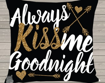 Always kiss me goodnight glitter custom throw pillow with removable black or navy fabric pillowcase wedding gift