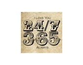 LOVE YOU 24/7 365 ALWAYS Rubber Stamp~Large Cling Stamp~Wedding Stamp~Vintage Font~Rustic Decor~Valentine~Anniversary~Supply (54-01 )