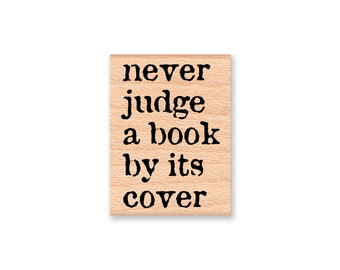 never judge a book by its cover~Rubber Stamp~wood mounted rubber stamp~Mountainside Crafts (35-59)