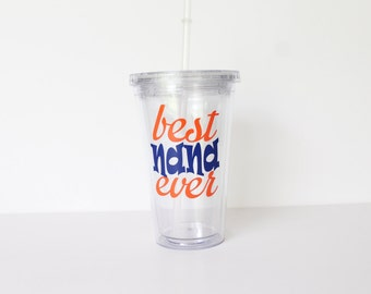Personalized Tumbler Cup with Lid and Straw Best Nana Ever