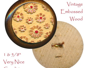 """Button--Very Large Pressed """"Embossed"""" Hand-painted Wood Posies"""