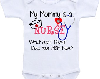 My MOMMY is a NURSE, What Super Power does your Mom Have? Nurse Onesies® brand Gerber Onesie Bodysuit Baby shower gift, nurse baby shirt