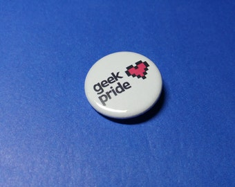 Geek Pride Pinback Button (or Magnet)