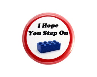 "I Hope You Step on LEGO (r) Button, Pinback Button,  Small Badge, 1.25"" Button - H1-2"