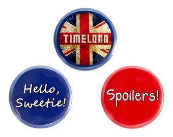 "Whovian Button Set, Doctor Who Fan Badges, Pinback Button, Spoilers, Hello Sweetie, Timelord 1.25"" Button"