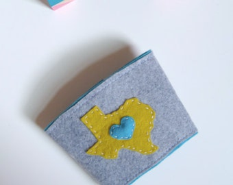 Texas Heart Coffee Cozy, Wool Felt coffee sleeve with Yellow Texas and teal heart, other colors/states available