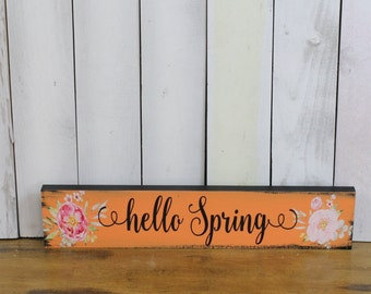 Hello Spring/Spring Decor/Green/Mantel Sign/Shelf Sitter/Spring Sign/Floral/Watercolor/Peach/Pink/Wood sign/Hand Lettered