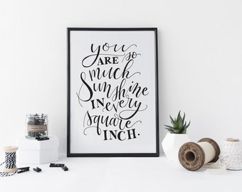 You are so much sunshine in every square inch - Walt Whitman-Inspired Hand Lettered Calligraphy Quote Print