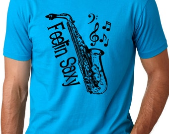 Feelin Saxy guys T-shirt screenprinted Saxophone Tee