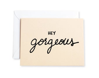 Hey Gorgeous Letterpress Note Card