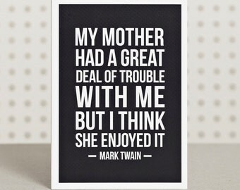 Motherly Love - Mother's Day Card - Funny Mother's Day Card - Qoute Card - Mark Twain