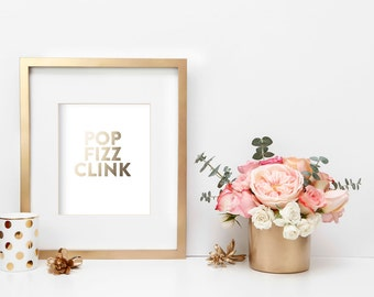 Pop, Fizz, Clink Typography Print Artwork / NYE Party Decor / Party Sign / Bart Cart Printable - 8x10 INSTANT DOWNLOAD