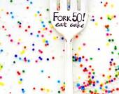 Fork 50, Eat Cake. The Fork Birthdays, CUSTOM Dessert Fork. Original Design by Sycamore Hill, Hand Stamped Vintage Silverware. Personalized