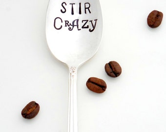 Stir Crazy™ Stamped Spoon. The ORIGINAL Hand Stamped Vintage Coffee Spoons™ by Sycamore Hill. Gift for Coffee Lover. Gift for Tea Drinker.