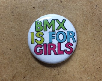 """BMX is for girls 1"""" button"""