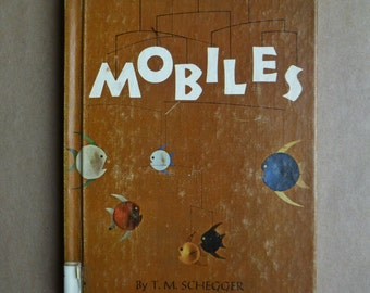 Make Your Own Mobiles by T.M. Schegger. Vintage Book 1965 1960s. Alexander Calder. Mid Century Modern Art. Instructional Craft Book.