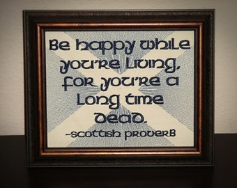 """Scottish proverb """" Be Happy """"  8x10 Framed Embroidery- adjustable in color Flag of Scotland sign"""