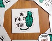 "veggie sticker: ""oh kale yeah"" green plantbased vegan"