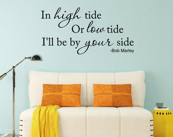 In high tide or low tide I'll be by your side Wall Decal Bob Marley Wall Quote Vinyl Wall Decal Vinyl Lettering Wall Words Vinyl Wall Art