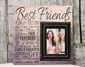 Best Friend, Best Friend Gift, Best Friend Picture Frame, Sister, Sister Gift, Bridesmaid Gift, Maid of Honor 16x16 with 5x7 Frame