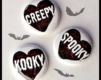 """Creepy, Kooky, Spooky - 1"""" Button pin Choose Your Own"""