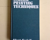 Reserved for Stephanie Screen Printing Techniques by Albert Kosloff 1st Edition 1972 Reference Book