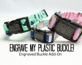 Engraved Plastic Buckle (UPGRADE ONLY - Cannot be purchased alone!) | Engrave My Buckle! | Engraved Plastic Dog Collar Buckle | Engraved Dog