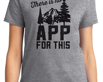 There Is No App For This Camping Unisex & Women's T-shirt Short Sleeve 100% Cotton S-2XL Great Gift (T-CA-22)