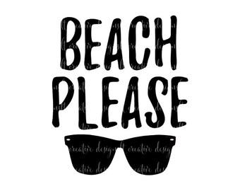 Beach Please SVG, Beach Please, SVG Files, Cricut Files, Silhouette Files, Summer SVG