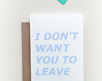 "Goodbye Card ""I don't want you to Leave"" Greeting Card. Long Distance Relationship Card."
