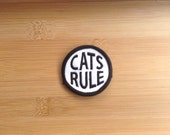 """Cats Rule Patch - Iron or Sew On - 2"""" - Embroidered Circle Appliqué - Black White - Funny Phrase Cat Lover Hat Bag Accessory - Handmade USA"""